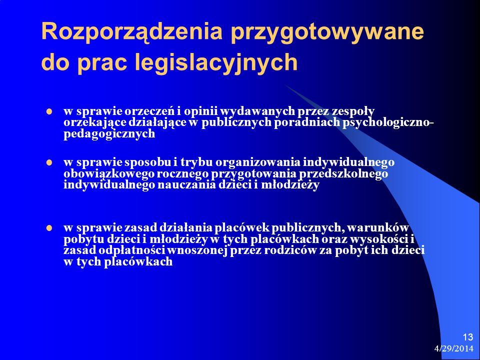 4/29/2014 13 Rozporządzenia przygotowywane do prac legislacyjnych w sprawie orzeczeń i opinii wydawanych przez zespoły orzekające działające w publicz
