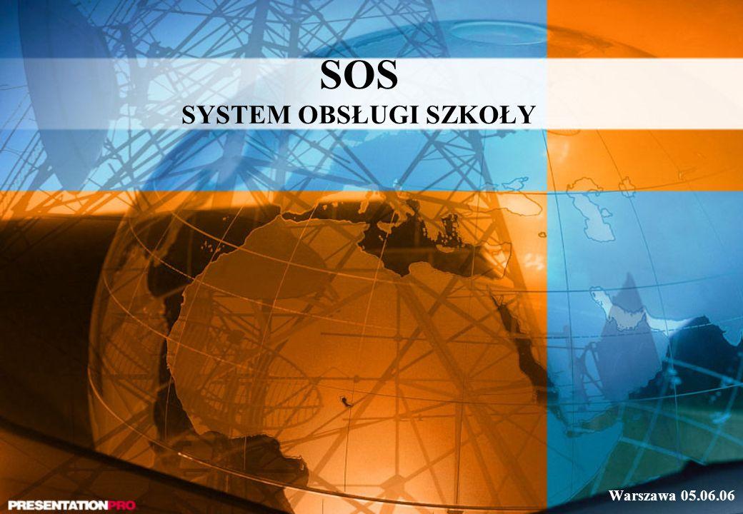 SOS SYSTEM OBSŁUGI SZKOŁY Warszawa 05.06.06