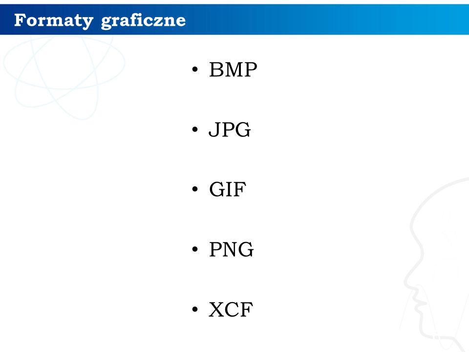 Formaty graficzne 6 BMP JPG GIF PNG XCF