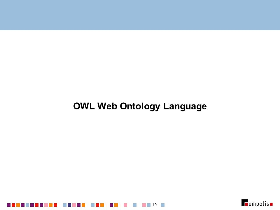 19 OWL Web Ontology Language