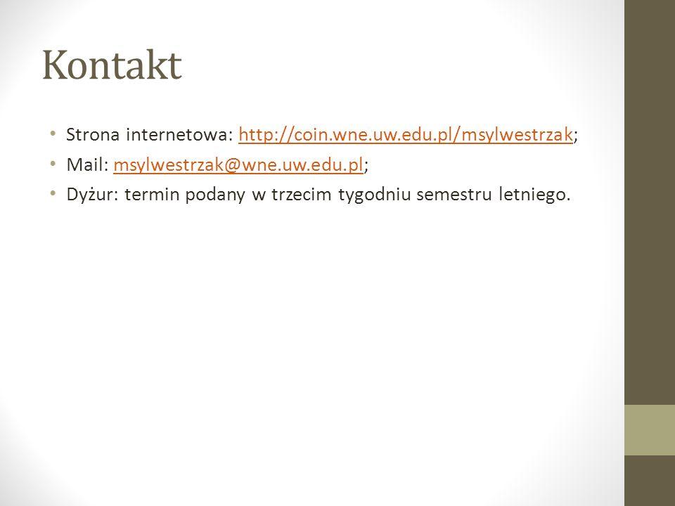 Kontakt Strona internetowa: http://coin.wne.uw.edu.pl/msylwestrzak;http://coin.wne.uw.edu.pl/msylwestrzak Mail: msylwestrzak@wne.uw.edu.pl;msylwestrza
