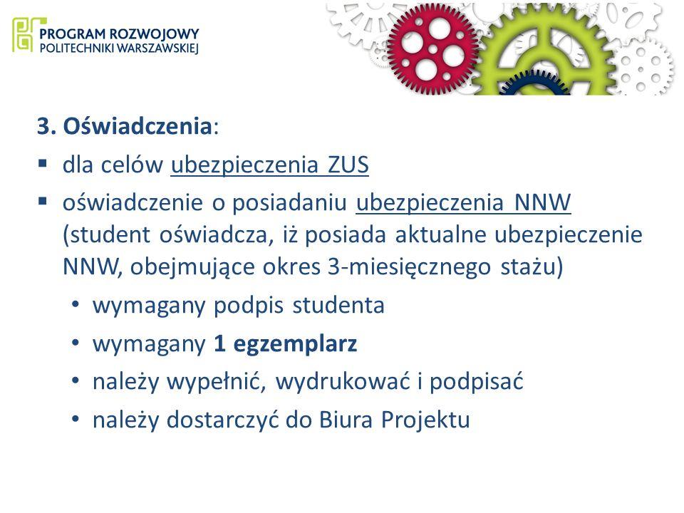 3. Oświadczenia: dla celów ubezpieczenia ZUS oświadczenie o posiadaniu ubezpieczenia NNW (student oświadcza, iż posiada aktualne ubezpieczenie NNW, ob