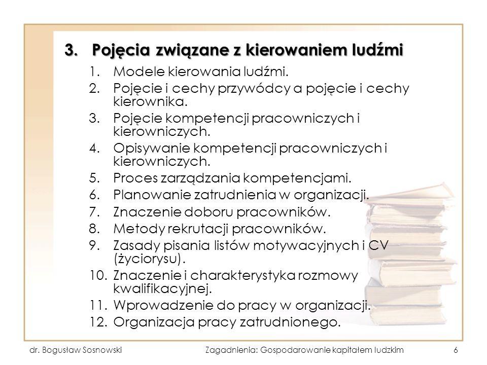 3.Pojęcia związane z kierowaniem ludźmi 1.Modele kierowania ludźmi. 2.Pojęcie i cechy przywódcy a pojęcie i cechy kierownika. 3.Pojęcie kompetencji pr