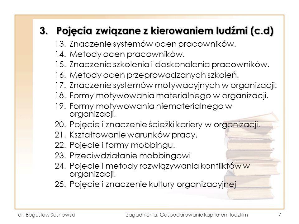 3.Pojęcia związane z kierowaniem ludźmi (c.d) 13.Znaczenie systemów ocen pracowników. 14.Metody ocen pracowników. 15.Znaczenie szkolenia i doskonaleni
