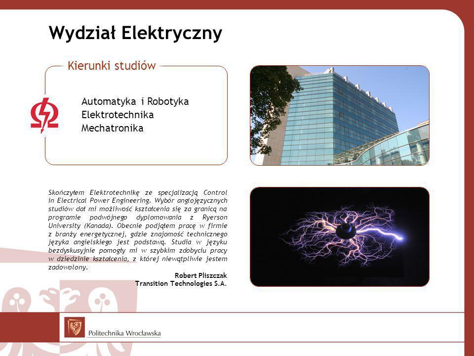 Wydział Elektryczny Skończyłem Elektrotechnikę ze specjalizacją Control in Electrical Power Engineering.