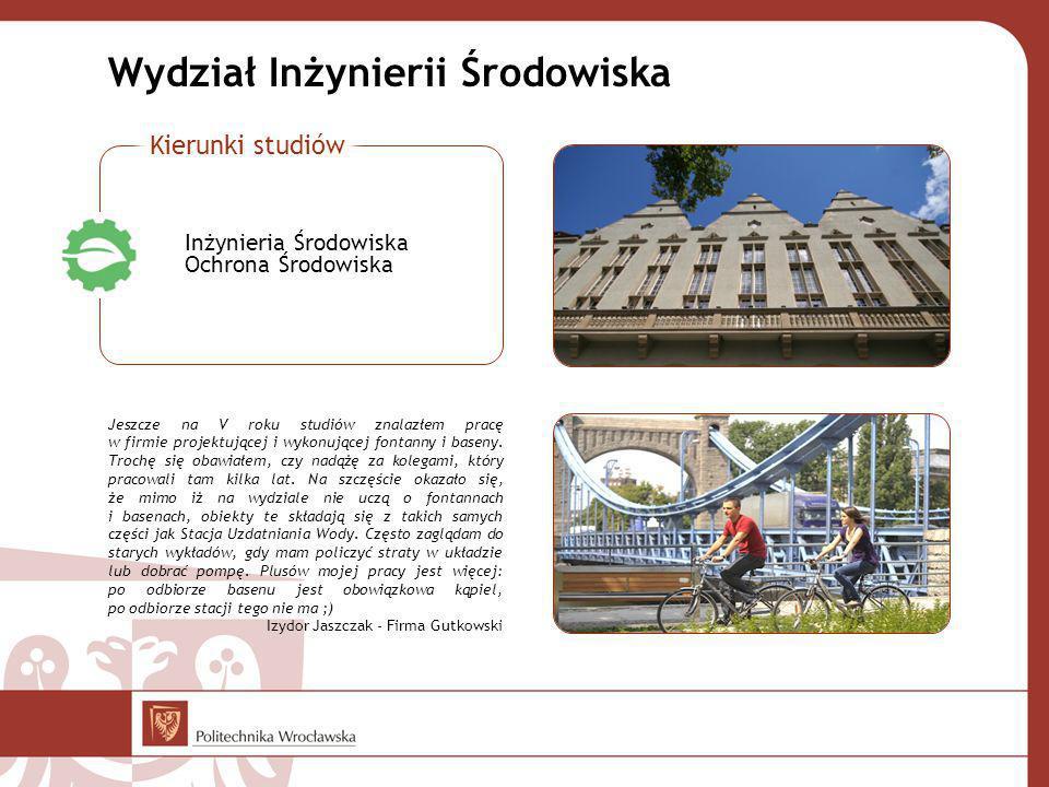 Wydział Inżynierii Środowiska Jeszcze na V roku studiów znalazłem pracę w firmie projektującej i wykonującej fontanny i baseny.