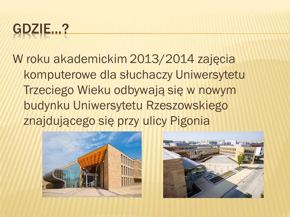 W roku akademickim 2013/2014 zajęcia komputerowe dla słuchaczy Uniwersytetu Trzeciego Wieku odbywają się w nowym budynku Uniwersytetu Rzeszowskiego znajdującego się przy ulicy Pigonia