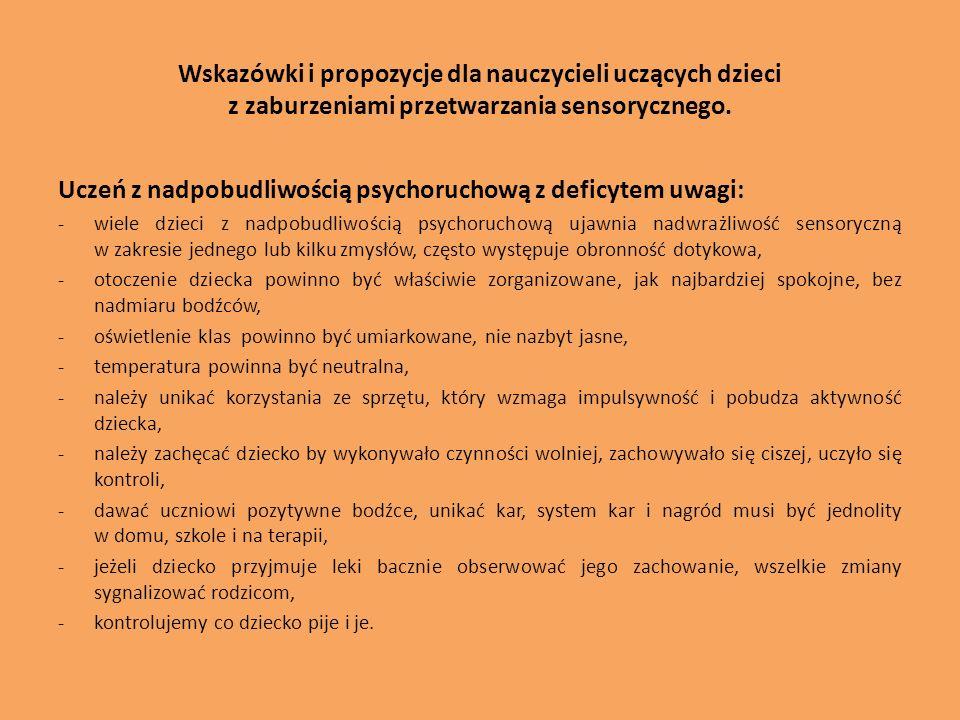 Wskazówki i propozycje dla nauczycieli uczących dzieci z zaburzeniami przetwarzania sensorycznego. Uczeń z nadpobudliwością psychoruchową z deficytem