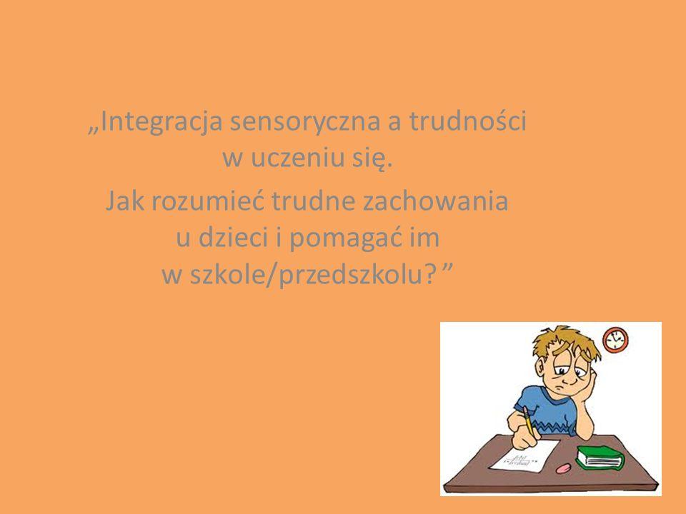 Plan wystąpienia: 1.Metoda integracji sensorycznej – podstawowe informacje.