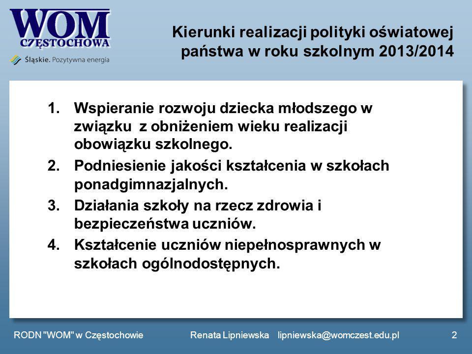 Kierunki realizacji polityki oświatowej państwa w roku szkolnym 2013/2014 2 1.Wspieranie rozwoju dziecka młodszego w związku z obniżeniem wieku realiz
