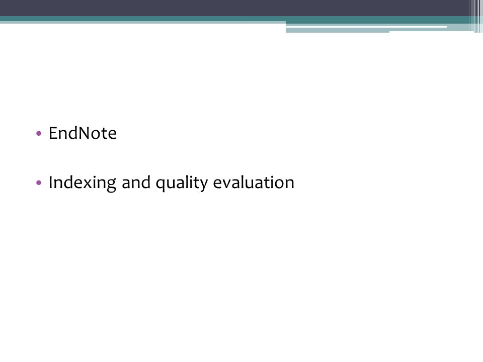 EndNote Indexing and quality evaluation