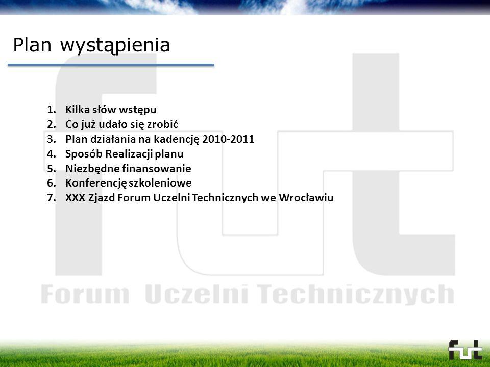 Plan wystąpienia 1.Kilka słów wstępu 2.Co już udało się zrobić 3.Plan działania na kadencję 2010-2011 4.Sposób Realizacji planu 5.Niezbędne finansowan