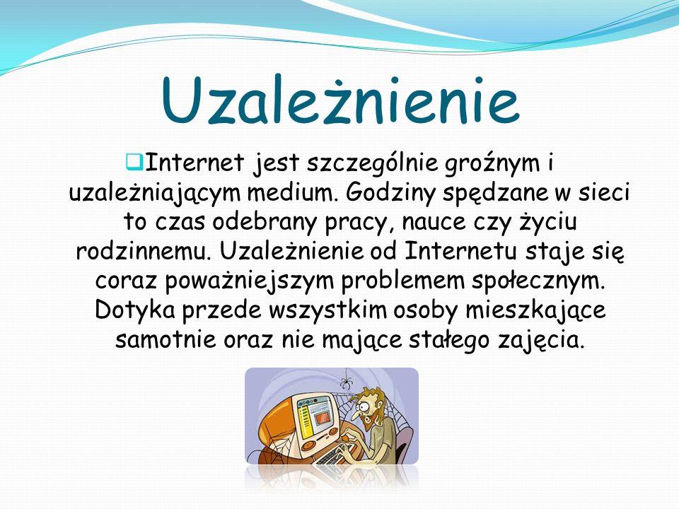 Uzależnienie Internet jest szczególnie groźnym i uzależniającym medium. Godziny spędzane w sieci to czas odebrany pracy, nauce czy życiu rodzinnemu. U
