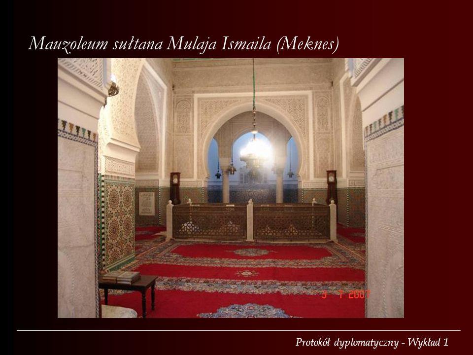 Protokół dyplomatyczny - Wykład 1 Mauzoleum sułtana Mulaja Ismaila (Meknes)