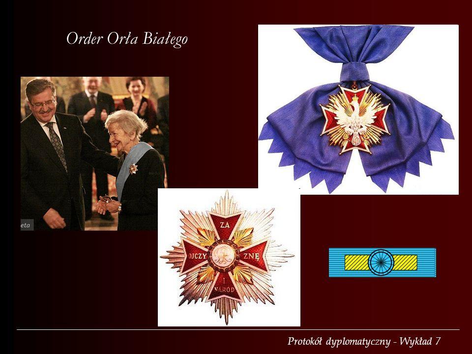 Protokół dyplomatyczny - Wykład 7 Order Orła Białego