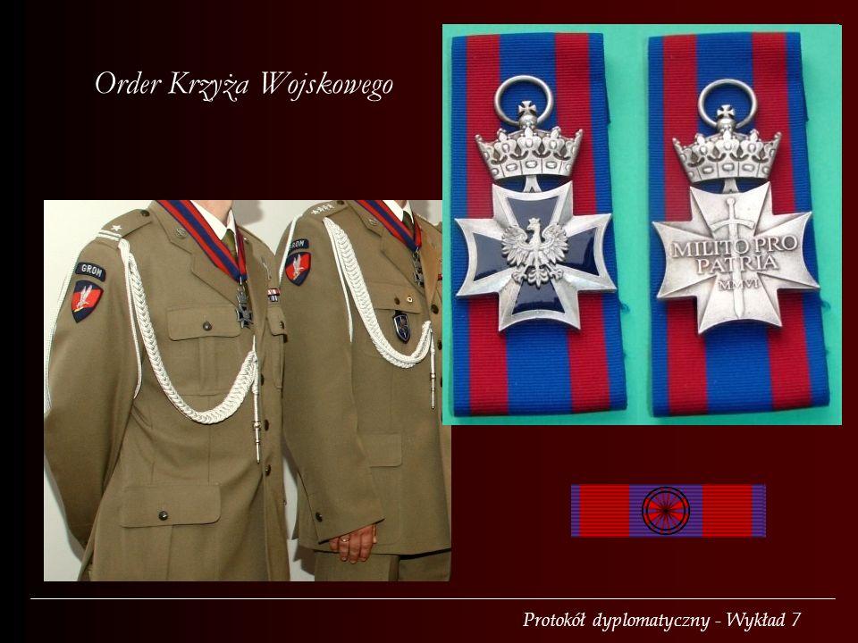 Protokół dyplomatyczny - Wykład 7 Order Krzyża Wojskowego
