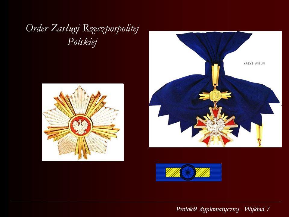 Protokół dyplomatyczny - Wykład 7 Order Zasługi Rzeczpospolitej Polskiej