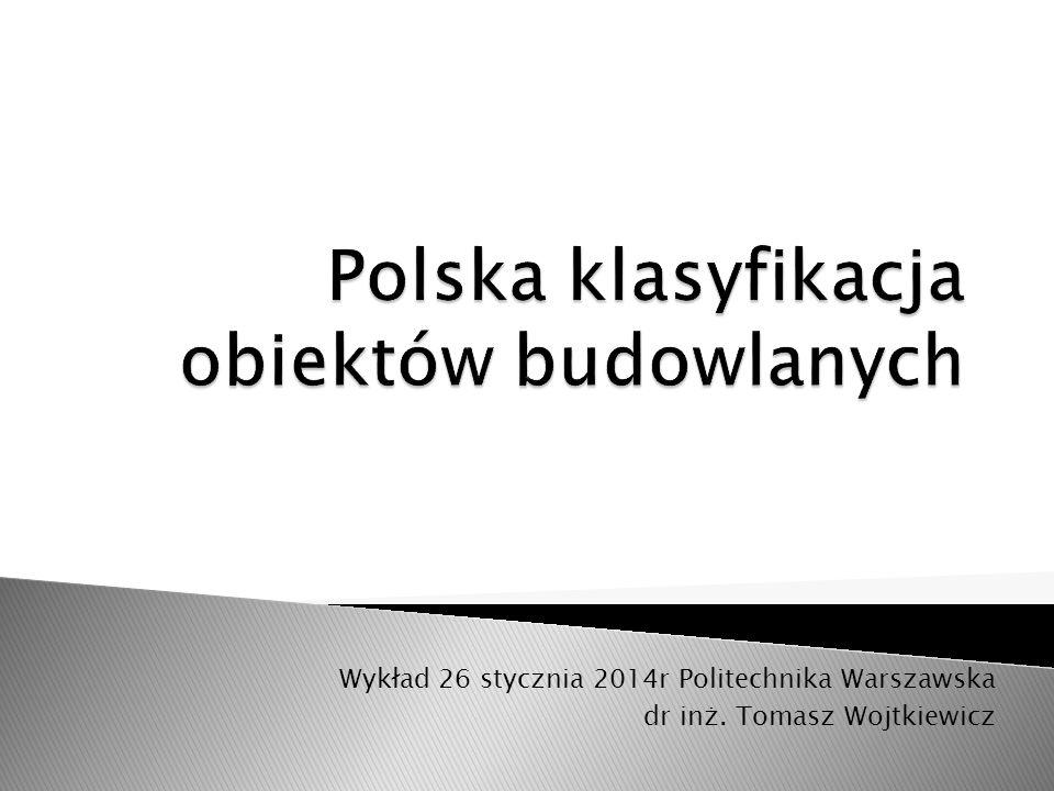 Wykład 26 stycznia 2014r Politechnika Warszawska dr inż. Tomasz Wojtkiewicz