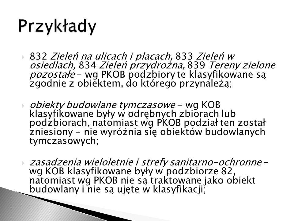 niektóre budowle wyszczególnione wg KOB, wg PKOB nie są klasyfikowane odrębnie, np.: zbiory w KOB: 34 Fundamenty pod maszyny i urządzenia oraz 35 Części budowlane pieców i kotłów przemysłowych oraz urządzeń technicznych - wg PKOB ujęte są jako część zakładów przemysłowych (dział 23); niektóre obiekty budowlane klasyfikowane wg KOB jako budowle, wg PKOB zaliczane są do sekcji 1 Budynki (np.