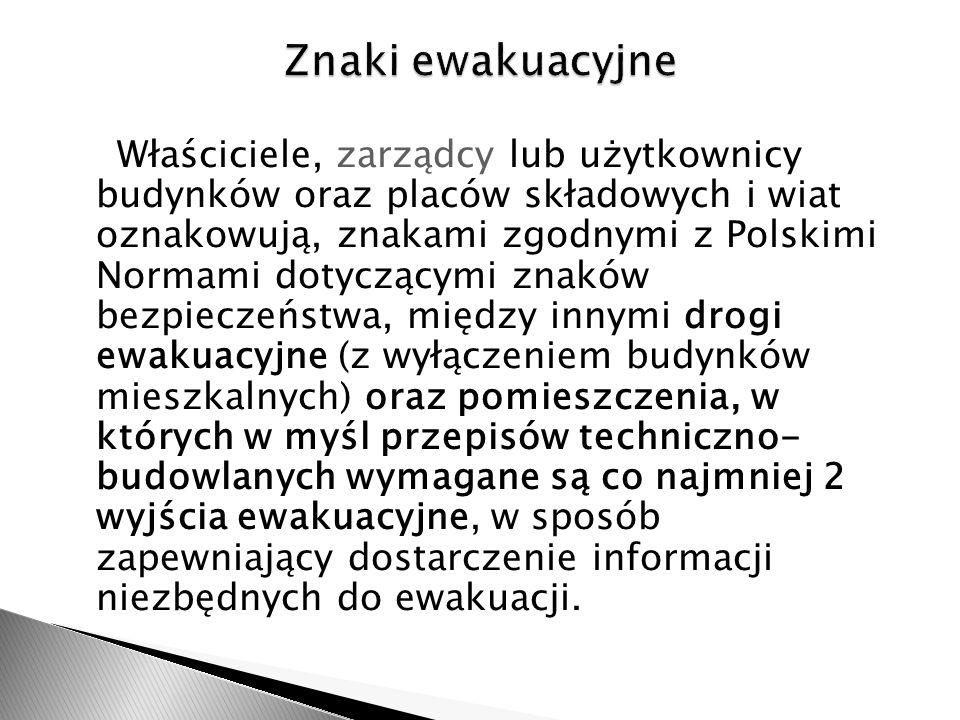 Właściciele, zarządcy lub użytkownicy budynków oraz placów składowych i wiat oznakowują, znakami zgodnymi z Polskimi Normami dotyczącymi znaków bezpie