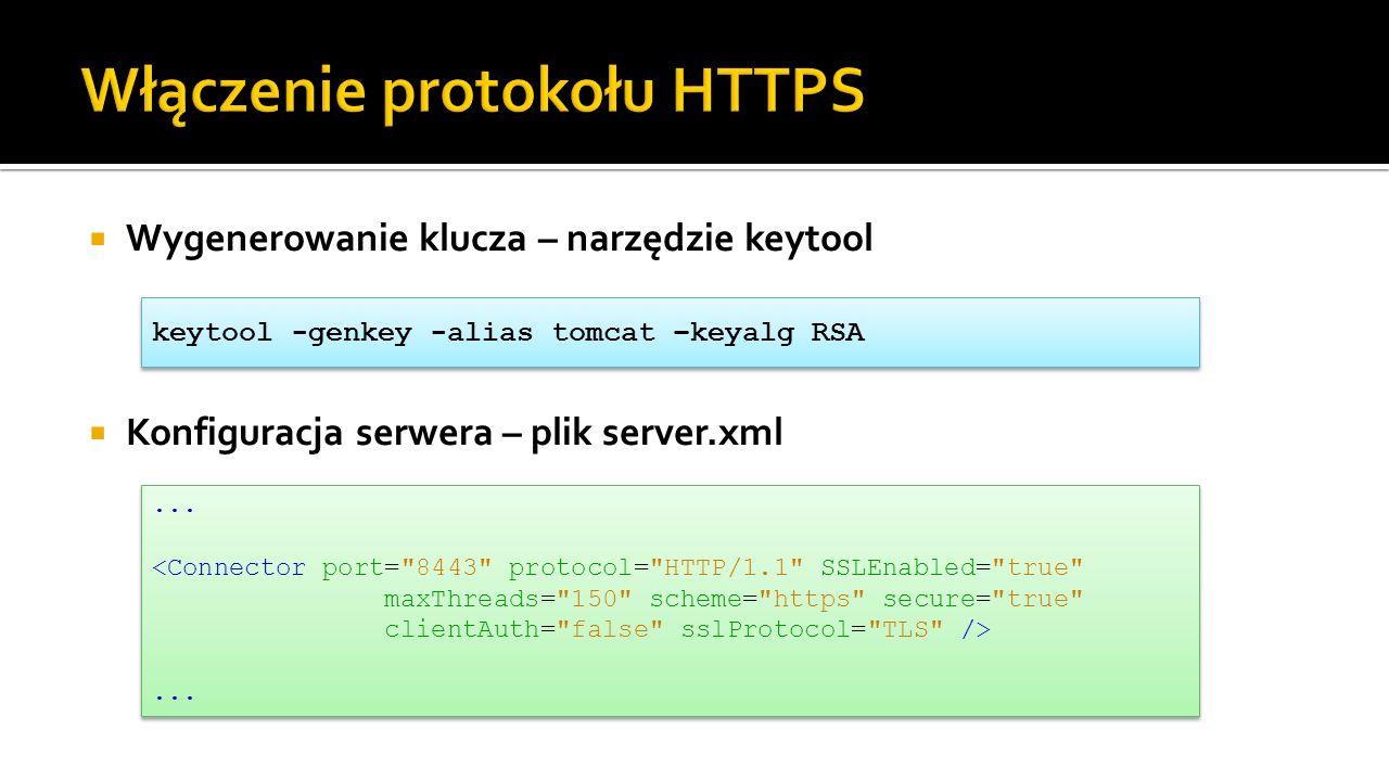 Wygenerowanie klucza – narzędzie keytool Konfiguracja serwera – plik server.xml.........