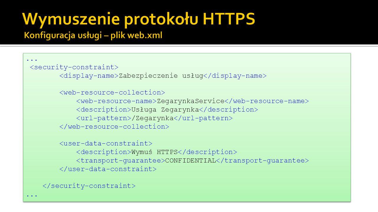...Zabezpieczenie usług ZegarynkaService Usługa Zegarynka /Zegarynka Wymuś HTTPS CONFIDENTIAL...