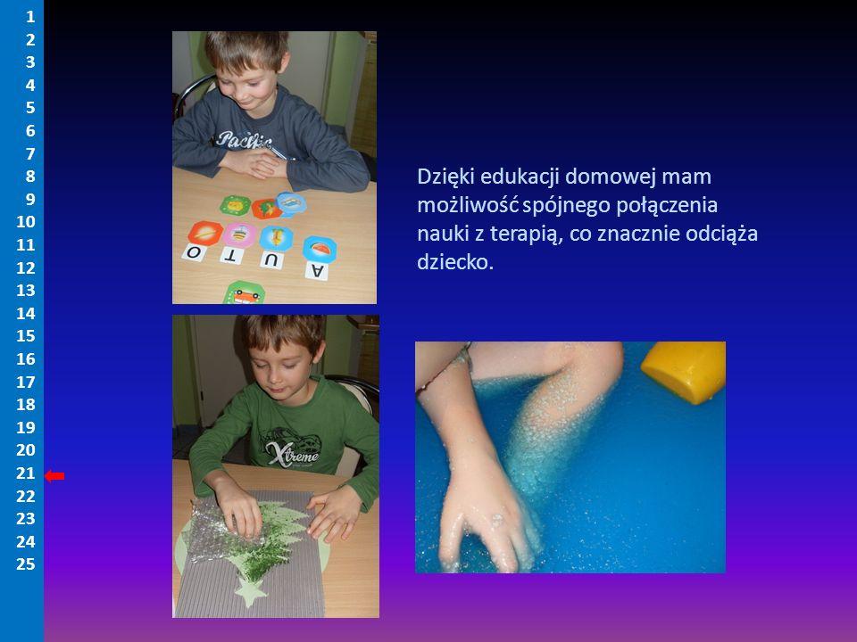 Dzięki edukacji domowej mam możliwość spójnego połączenia nauki z terapią, co znacznie odciąża dziecko. 1 2 3 4 5 6 7 8 9 10 11 12 13 14 15 16 17 18 1