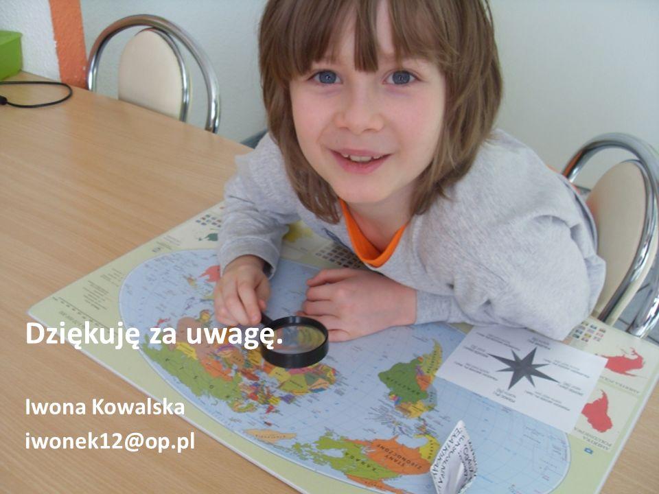 Dziękuję za uwagę. Iwona Kowalska iwonek12@op.pl