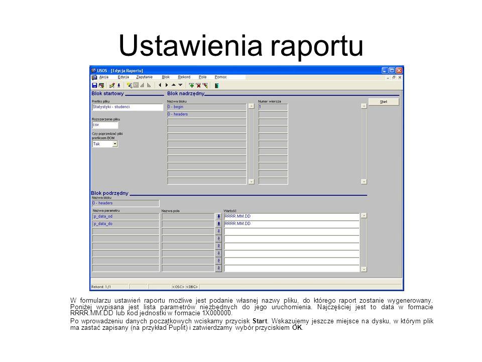 Ustawienia raportu W formularzu ustawień raportu możliwe jest podanie własnej nazwy pliku, do którego raport zostanie wygenerowany. Poniżej wypisana j