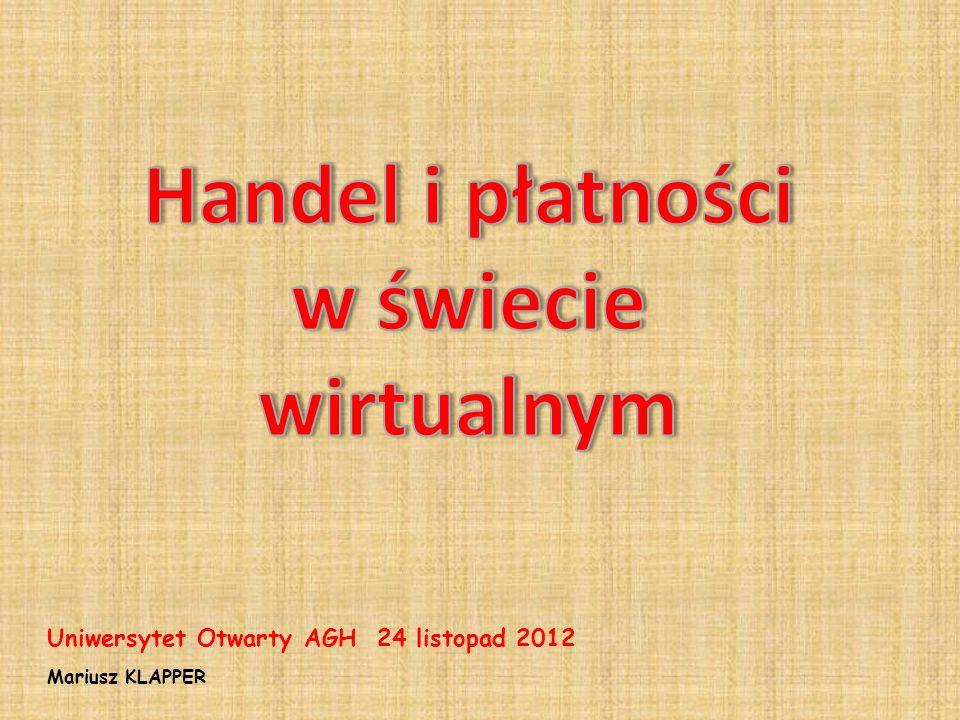 Mariusz KLAPPER Uniwersytet Otwarty AGH 24 listopad 2012