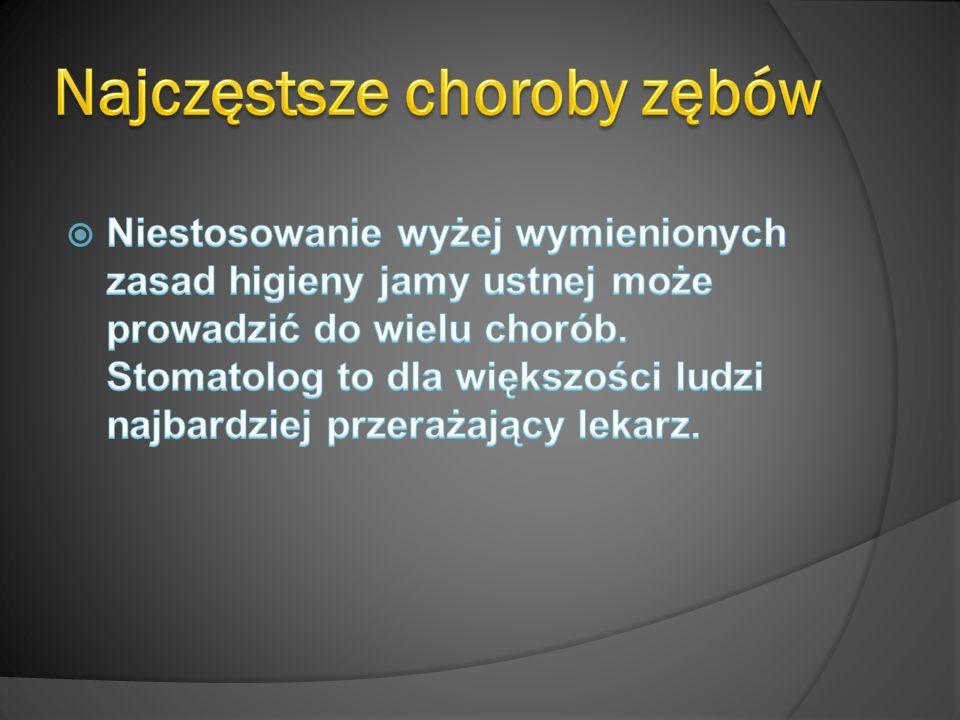 To najczęstsza choroba zębów.Szacuje się, że dotyczy 96 %Polaków.