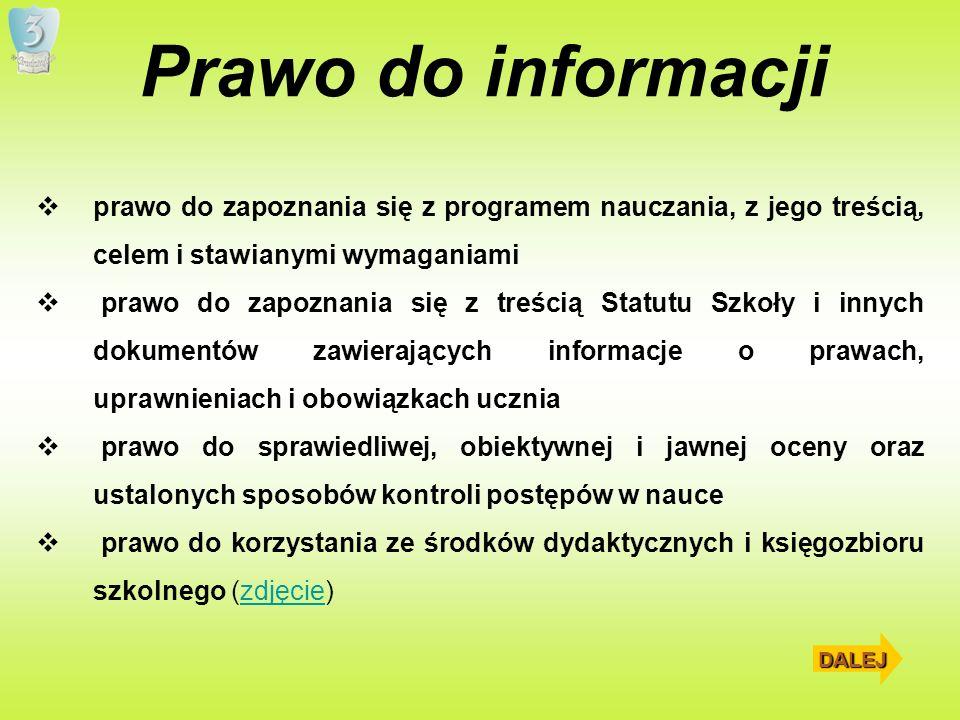 Prawo do informacji prawo do zapoznania się z programem nauczania, z jego treścią, celem i stawianymi wymaganiami prawo do zapoznania się z treścią St