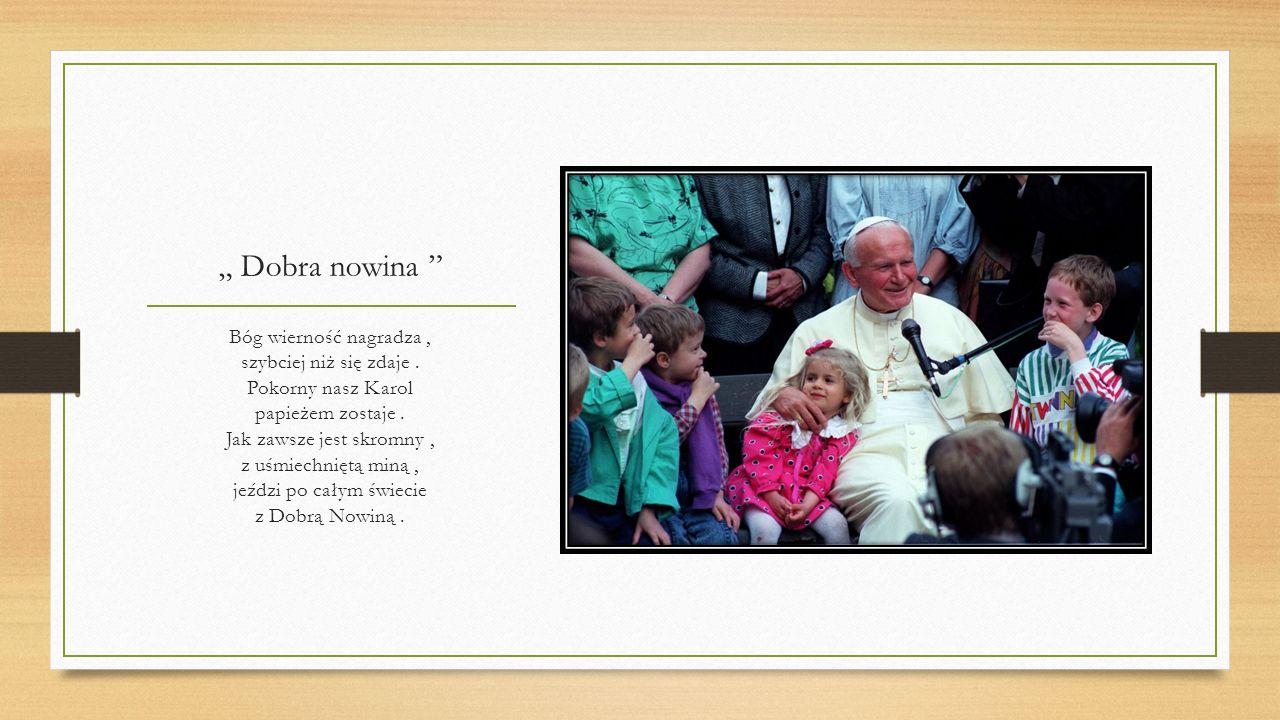 *** Wkrótce nasz Karol strój kardynalski włożył i nadal swą miłość między ludzi mnożył
