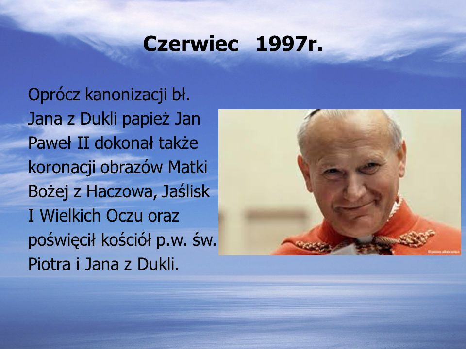 9 czerwca 1997r. Kanonizacja bł. Jana z Dukli Podczas kanonizacji bł. Jana z Dukli wybudowano największy z dotychczasowych ołtarz, przygotowano kilkut