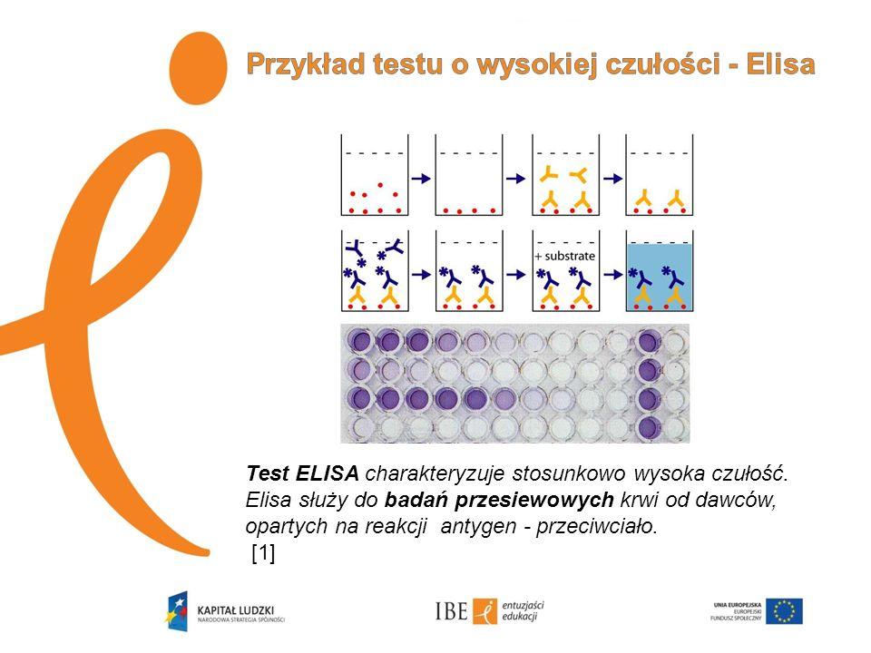 Test ELISA charakteryzuje stosunkowo wysoka czułość. Elisa służy do badań przesiewowych krwi od dawców, opartych na reakcji antygen - przeciwciało. [1
