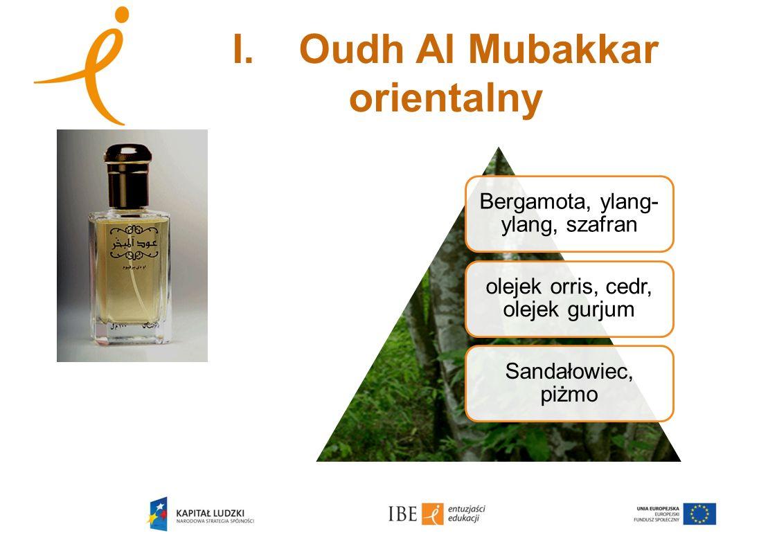I.Oudh Al Mubakkar orientalny Bergamota, ylang- ylang, szafran olejek orris, cedr, olejek gurjum Sandałowiec, piżmo