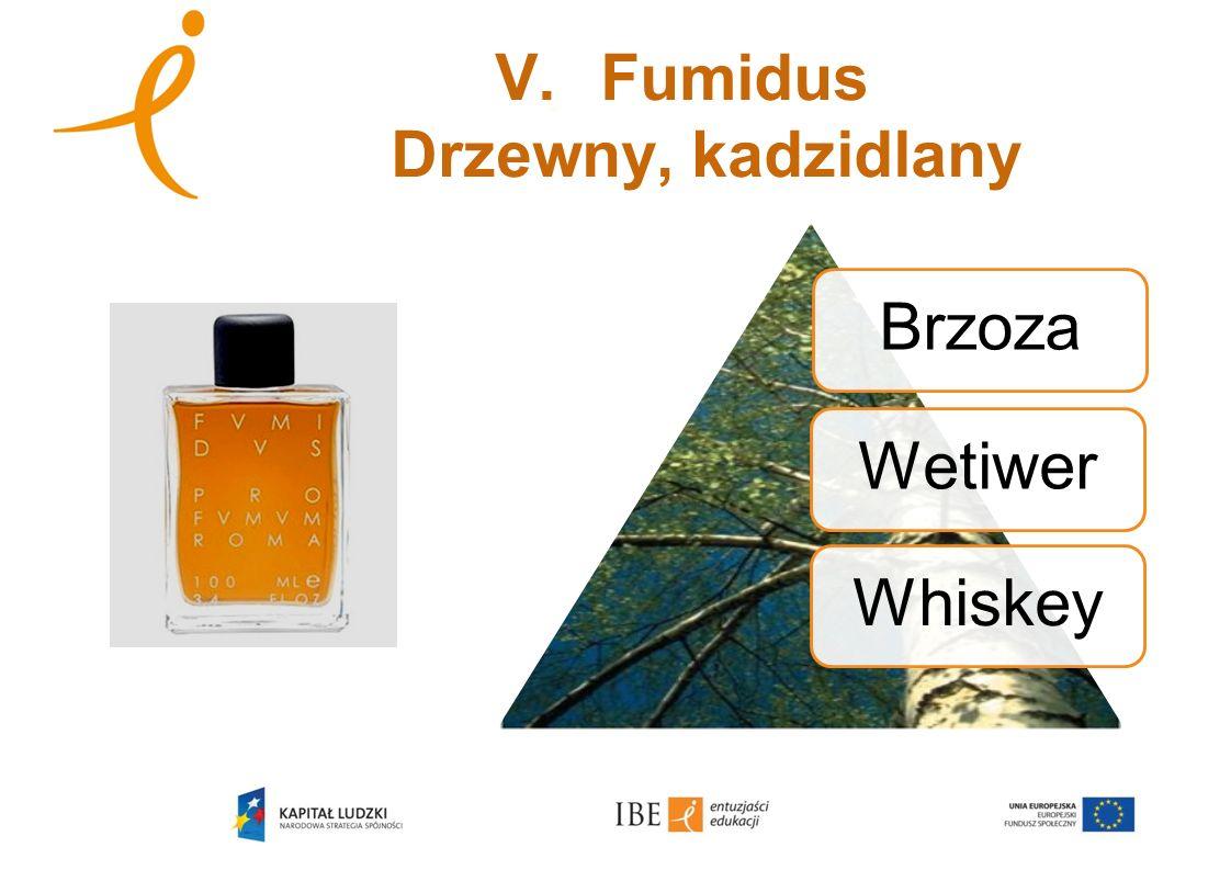 V. Fumidus Drzewny, kadzidlany BrzozaWetiwerWhiskey
