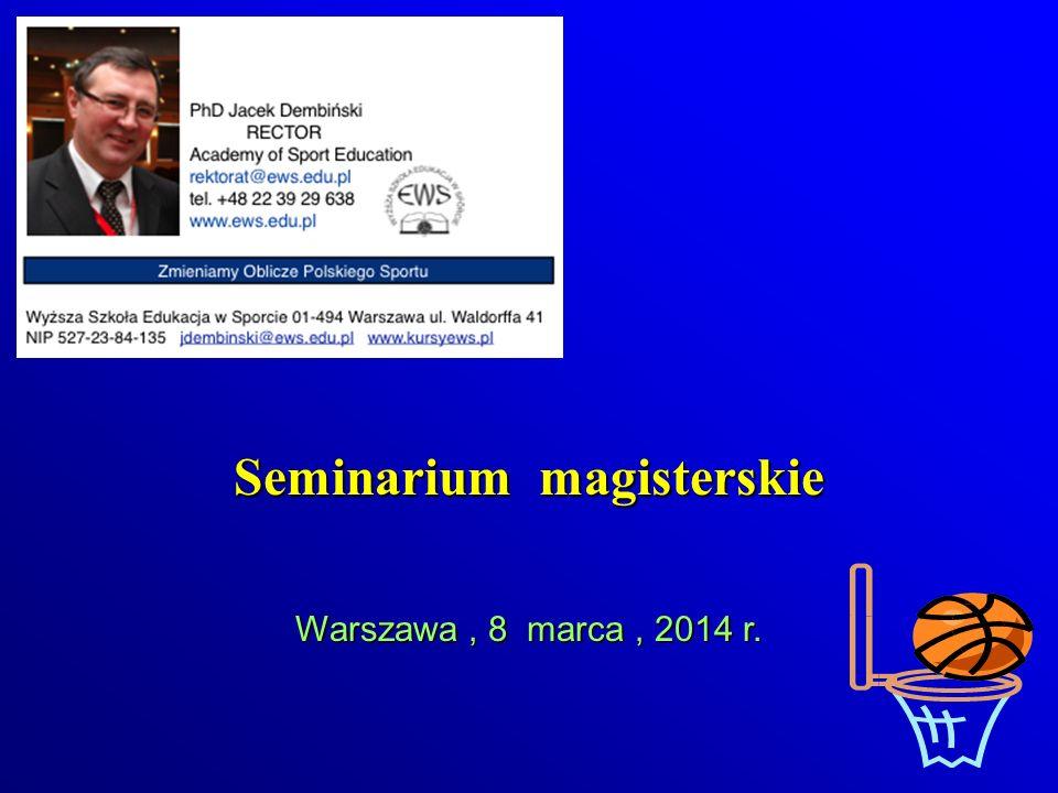 Warszawa, 8 marca, 2014 r. Seminarium magisterskie