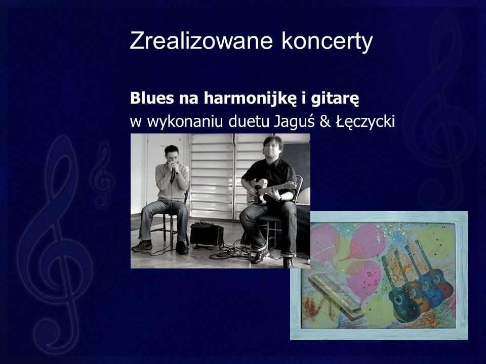 Zrealizowane koncerty Blues na harmonijkę i gitarę w wykonaniu duetu Jaguś & Łęczycki