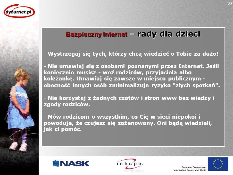 Bezpieczny Internet – rady dla dzieci - Wystrzegaj się tych, którzy chcą wiedzieć o Tobie za dużo.