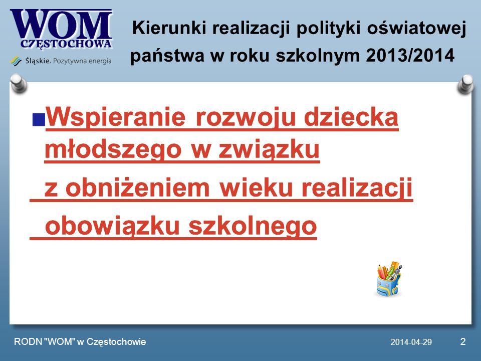 Kierunki realizacji polityki oświatowej państwa w roku szkolnym 2013/2014 Wspieranie rozwoju dziecka młodszego w związku z obniżeniem wieku realizacji