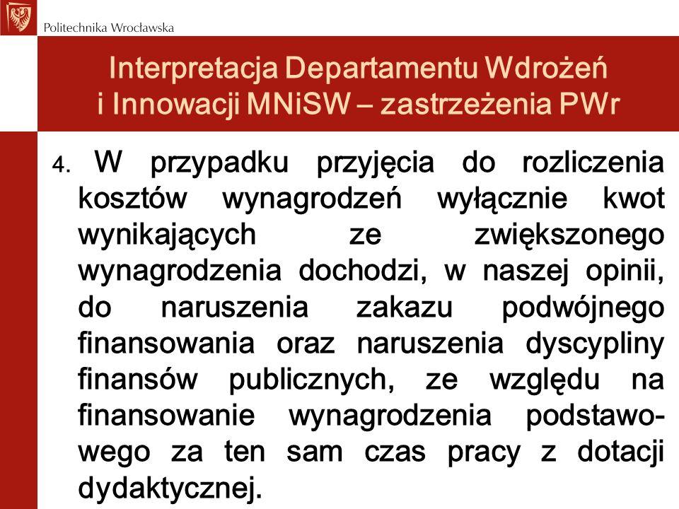 Interpretacja Departamentu Wdrożeń i Innowacji MNiSW – zastrzeżenia PWr 4. W przypadku przyjęcia do rozliczenia kosztów wynagrodzeń wyłącznie kwot wyn