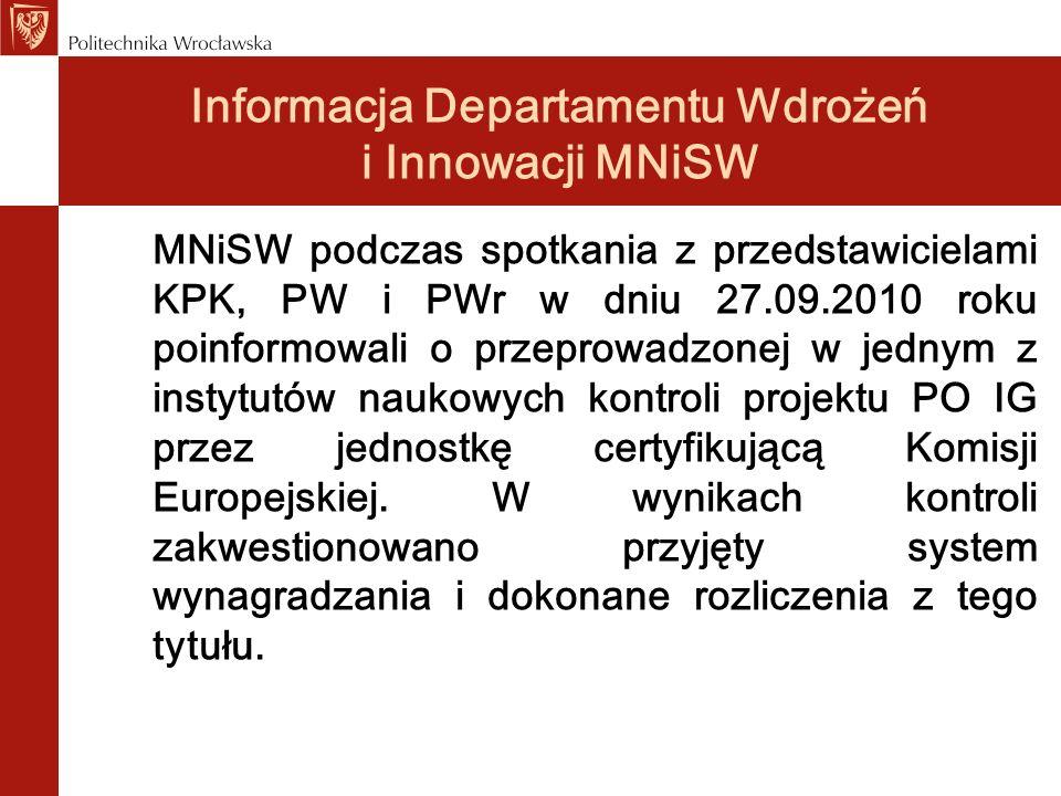 Informacja Departamentu Wdrożeń i Innowacji MNiSW MNiSW podczas spotkania z przedstawicielami KPK, PW i PWr w dniu 27.09.2010 roku poinformowali o prz