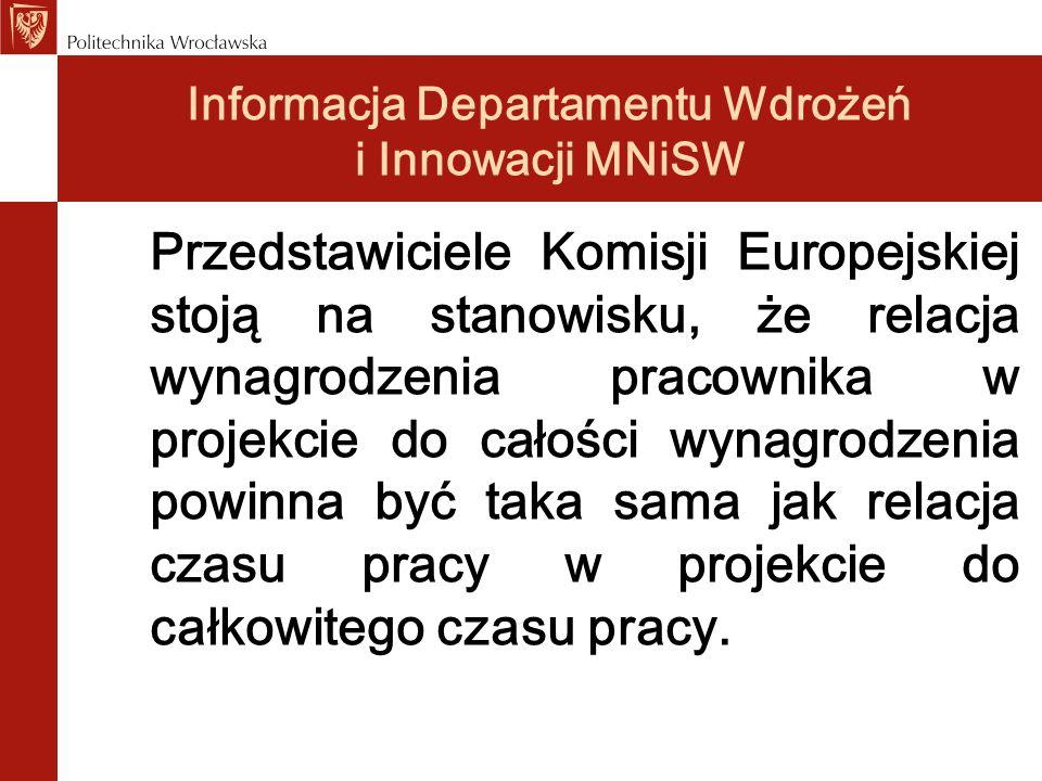 Informacja Departamentu Wdrożeń i Innowacji MNiSW Przedstawiciele Komisji Europejskiej stoją na stanowisku, że relacja wynagrodzenia pracownika w proj
