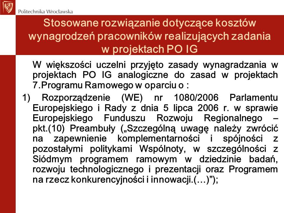 Stosowane rozwiązanie dotyczące kosztów wynagrodzeń pracowników realizujących zadania w projektach PO IG 2) Interpretację zasad wynagradzania zawartych w listach Ministra Nauki i Szkolnictwa Wyższego nr GPM/jtg/2006 z dnia 7 września 2006 roku i nr DSE/2160/EMP/2007 z dnia 23 maja 2007 roku, w którym zasugerowano stawkę godzinową jako sumę stawki godzinowej podstawowej (obliczonej jako iloraz rocznego stałego wynagrodzenia zasadniczego przez roczną liczbę godzin efektywnych) plus stawka godzinowa uzupełniająca.