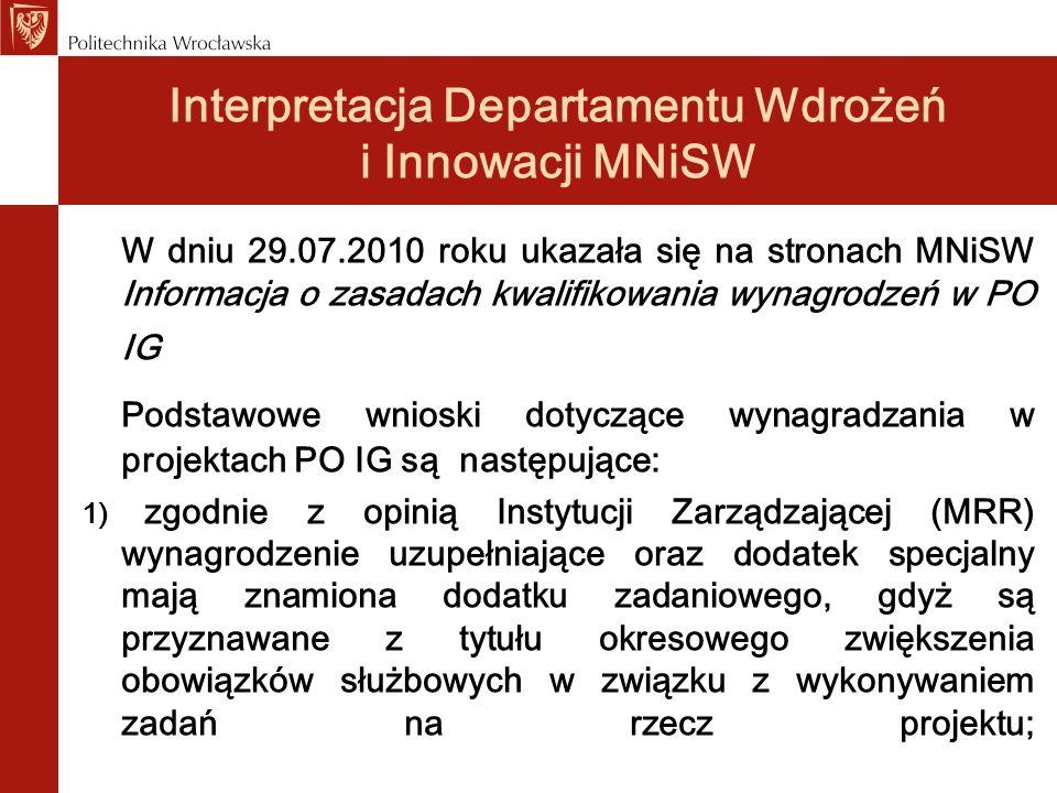 Interpretacja Departamentu Wdrożeń i Innowacji MNiSW W dniu 29.07.2010 roku ukazała się na stronach MNiSW Informacja o zasadach kwalifikowania wynagro