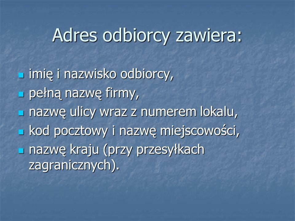 Adres odbiorcy zawiera: imię i nazwisko odbiorcy, imię i nazwisko odbiorcy, pełną nazwę firmy, pełną nazwę firmy, nazwę ulicy wraz z numerem lokalu, n