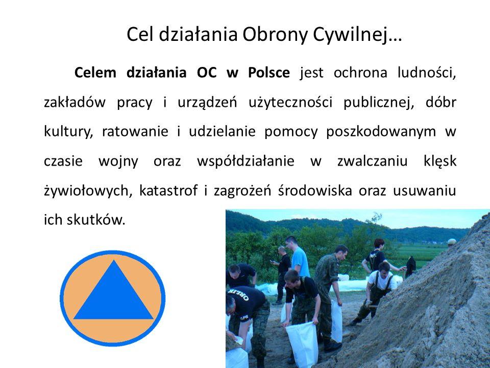 Celem działania OC w Polsce jest ochrona ludności, zakładów pracy i urządzeń użyteczności publicznej, dóbr kultury, ratowanie i udzielanie pomocy posz