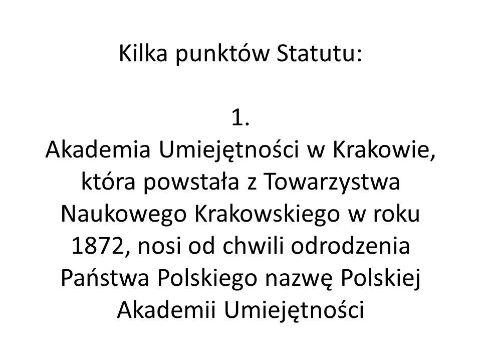 Kilka punktów Statutu: 1.