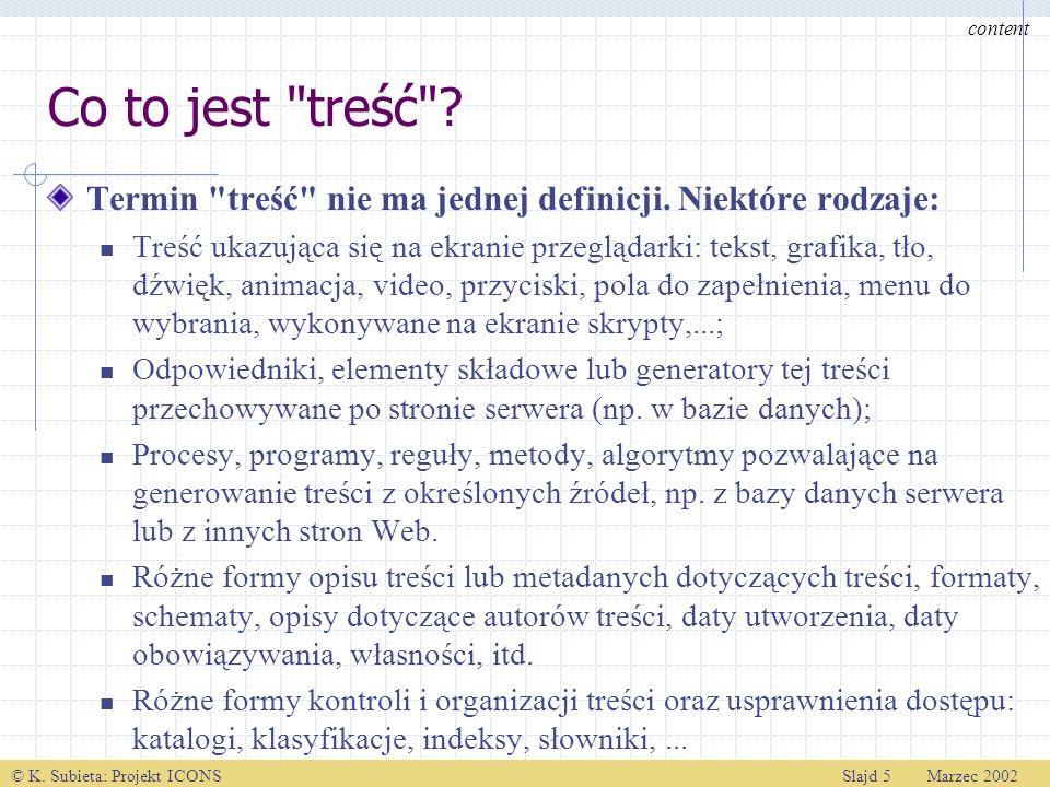 © K.Subieta: Projekt ICONSSlajd 5 Marzec 2002 Co to jest treść .